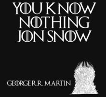 You know nothing Jon Snow - George R. R. Martin - Game of Thrones by galatria