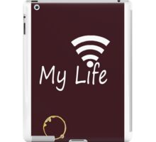 My Life Is The Internet iPad Case/Skin