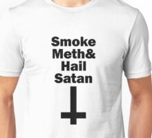 Smoke Meth And Hail Satan black Unisex T-Shirt