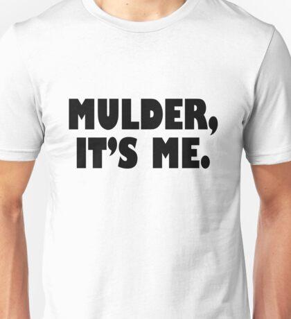 Mulder, It's me black Unisex T-Shirt