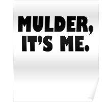 Mulder, It's me black Poster