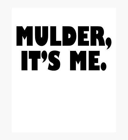 Mulder, It's me black Photographic Print