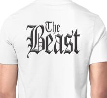 The Beast, Wild, Savage, Uncontrollable. Unisex T-Shirt