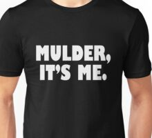 Mulder, It's me white Unisex T-Shirt
