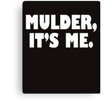 Mulder, It's me white Canvas Print