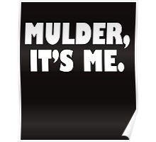 Mulder, It's me white Poster