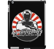 Streetfighters,  Everythings More Fun Naked iPad Case/Skin
