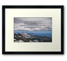 Climb that goddamn mountain 3 Framed Print