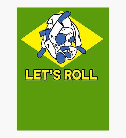 Brazilian jiu-jitsu (BJJ) Let's roll Photographic Print
