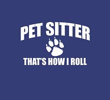 Pet Sitter that's how i roll Unisex T-Shirt