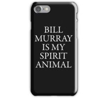 Bill Murray is my spirit animal  white iPhone Case/Skin
