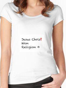 Jesus Christ Won Religion 0 Women's Fitted Scoop T-Shirt