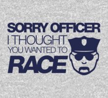 Sorry officer i thought you wanted to race (1) Kids Tee