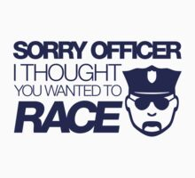 Sorry officer i thought you wanted to race (1) by PlanDesigner