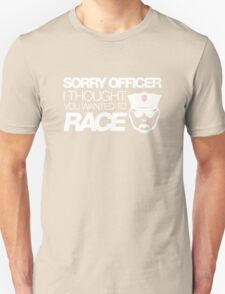 Sorry officer i thought you wanted to race (2) T-Shirt