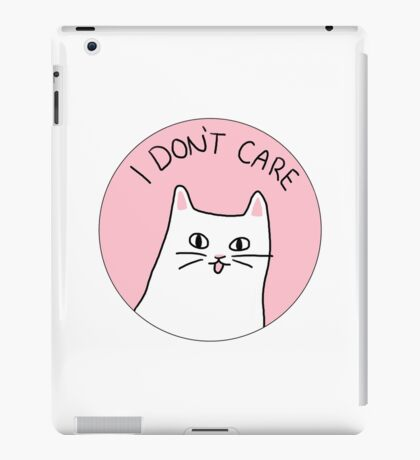 I Don't Care - Cynical Cat iPad Case/Skin