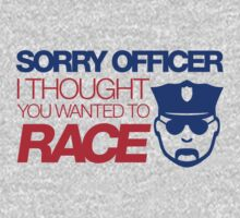 Sorry officer i thought you wanted to race (7) Kids Clothes
