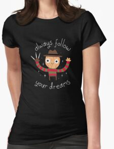 Always Follow Your Dreams Womens Fitted T-Shirt