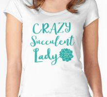 Crazy Succulent lady Women's Fitted Scoop T-Shirt