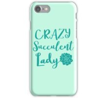Crazy Succulent lady iPhone Case/Skin