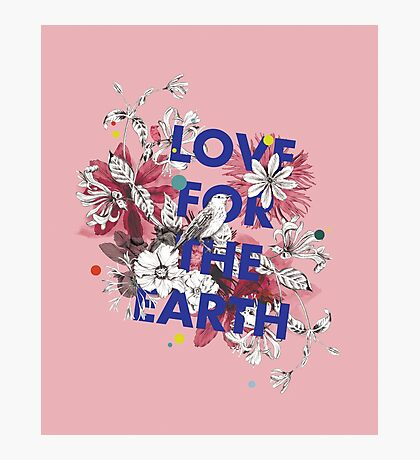 Love for the earth Photographic Print