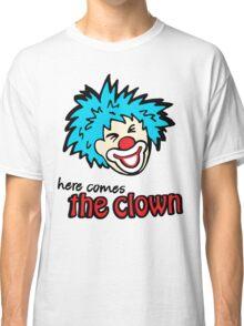 Circus clown here comes the clown face Classic T-Shirt