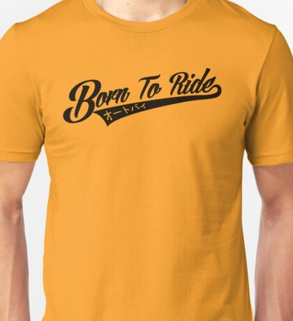 Born To Ride Motorcycles Unisex T-Shirt
