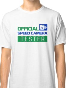 OFFICIAL SPEED CAMERA TESTER (4) Classic T-Shirt