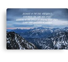 Climb that goddamn mountain 4 Canvas Print