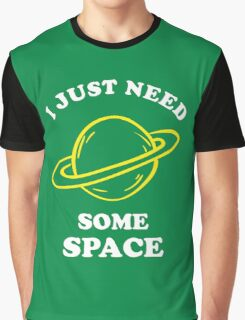 I Just Need Some Space Graphic T-Shirt