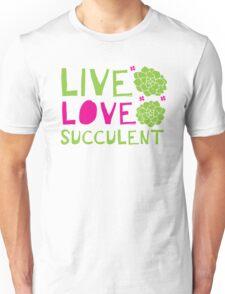 LIVE LOVE SUCCULENT Unisex T-Shirt