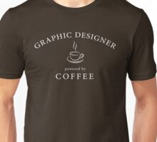 Graphic designer, powered by coffee Unisex T-Shirt
