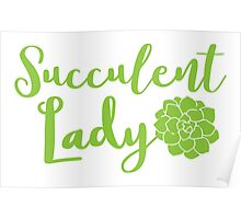 Succulent lady Poster