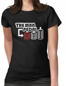 The Man Pedal (1) Womens Fitted T-Shirt