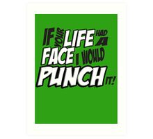 Scott Pilgrim Vs the World If your life had a face I would punch it! version 3 Art Print