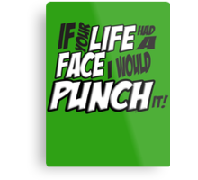 Scott Pilgrim Vs the World If your life had a face I would punch it! version 3 Metal Print