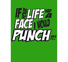 Scott Pilgrim Vs the World If your life had a face I would punch it! version 3 Photographic Print