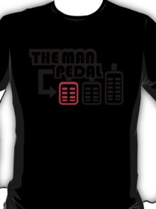 The Man Pedal (2) T-Shirt