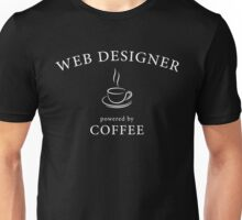 Web designer, powered by coffee Unisex T-Shirt