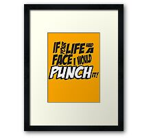 Scott Pilgrim Vs the World If your life had a face I would punch it! Framed Print