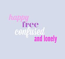 Happy, Free, Confused and Lonely by echorose