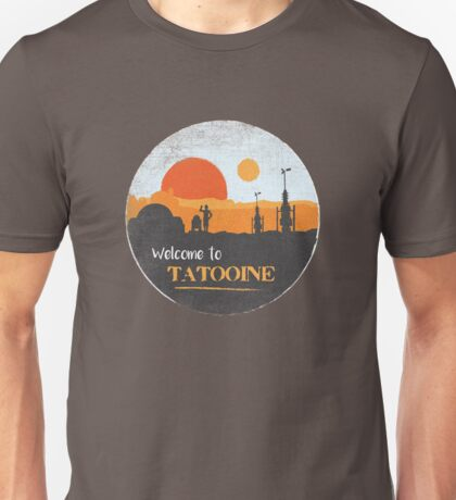 Welcome to Tatooine Unisex T-Shirt