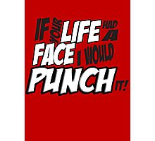 Scott Pilgrim Vs the WorldIf your life had a face I would punch it! Photographic Print