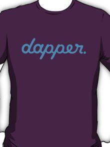 dapper (1) T-Shirt