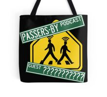 Passers-by Podcast Merchandise! Tote Bag