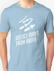 JUSTICE RAINS FROM ABOVE ! Unisex T-Shirt