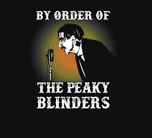 By Order Of the Peaky Blinders. Arthur Shelby. Unisex T-Shirt