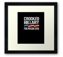 Crooked Hillary for Prison 2016 T-shirt Framed Print