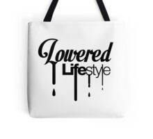 Lowered Lifestyle (4) Tote Bag