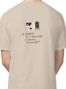 LIVE YOUR DREAM Classic T-Shirt